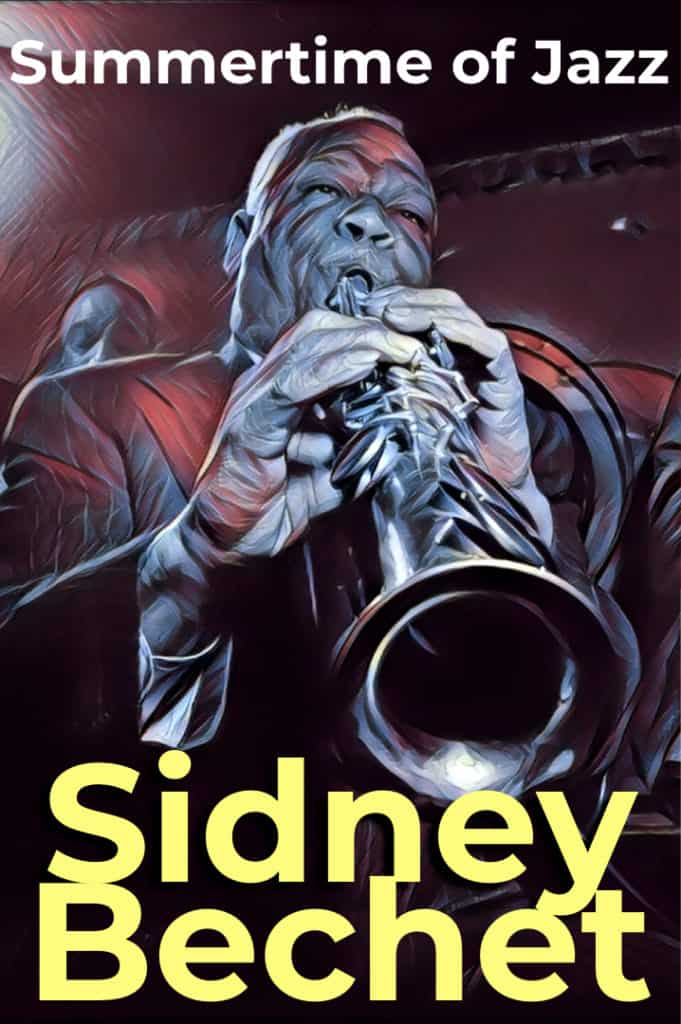 Sidney Bechet: Summertime of Jazz